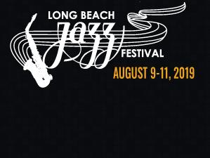 Long Beach Jazz Festival – August 9 to 11, 2019